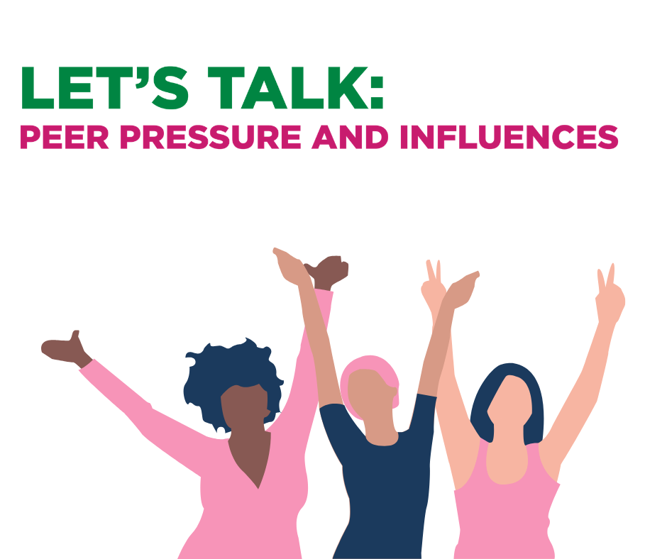 Let's Talk: Peer Pressure and Influence